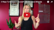 3-ways-to-believe-in-yourself-with-dr-laura-miranda