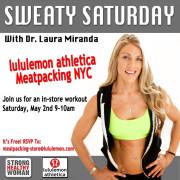 Lululemon Dr Laura Miranda Sweaty Saturday